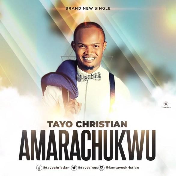 Download Music Amarachuckwu Mp3 By Tayo Christian