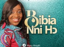 "Download ""Bibia Nni Ho"" Mp3 By Mary Ansah"