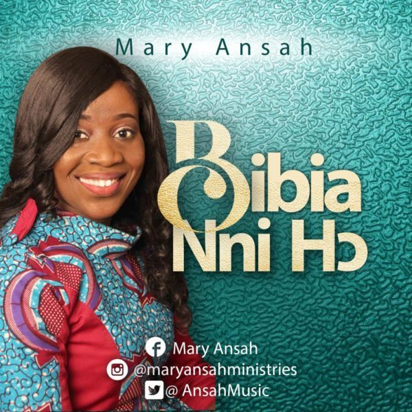 """Download """"Bibia Nni Ho"""" Mp3 By Mary Ansah"""