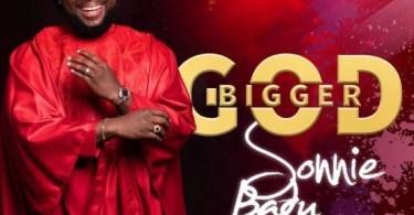 Download Music Bigger God Mp3 By Sonnie Badu