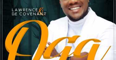 Download Music Oga Mp3 By Lawrence Decovenant