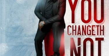 Download Music You changeth not Mp3 By Charly C
