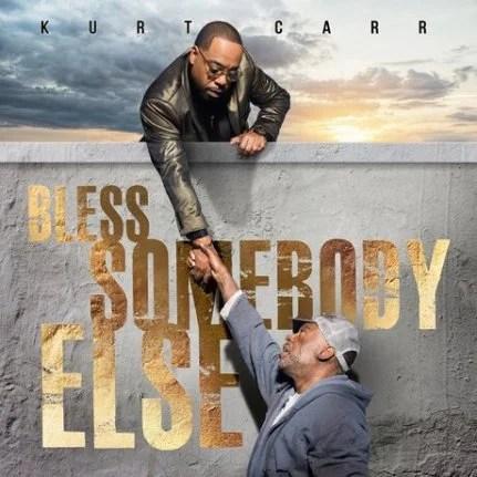 Bless Somebody Else Album by  Kurt Carr