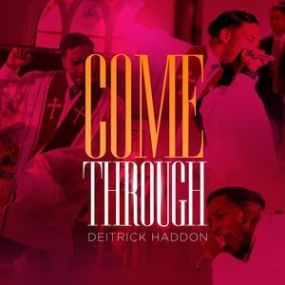 Download Music Come Through Mp3 by Deitrick Haddon