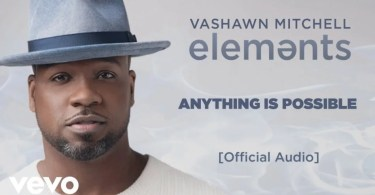 Anything is possible mp3 by VaShawn Mitchell