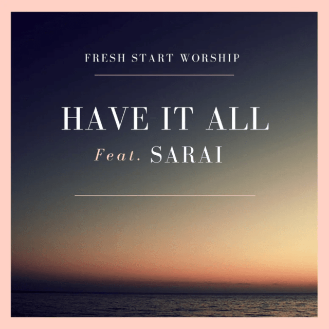 Download Music Have it all Mp3 By Fresh Start Worship