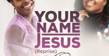 Download Music Your Name Jesus (Reprise) Mp3 By Onos