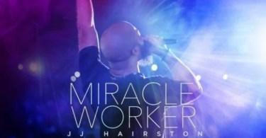 JJ Hairston – Miracle Worker (Live) | Mp3 + Zip Album Download