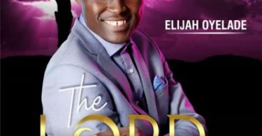 Download Album The Lord of All Mp3 By Elijah Oyelade
