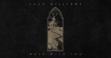 Download Music walk with you mp3 + Lyrics by Zach Williams
