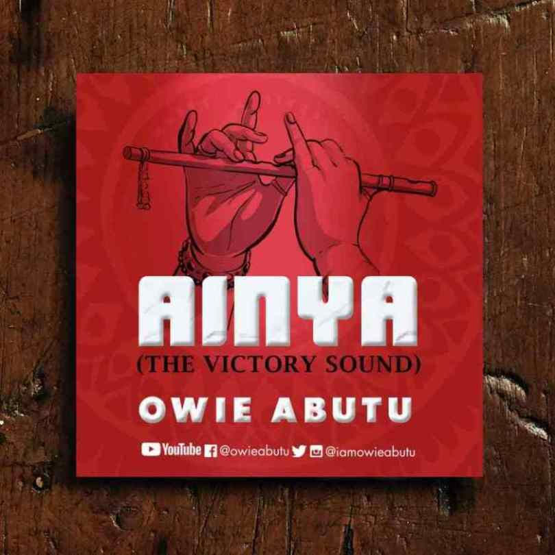 Download Music Ainya Mp3 by Owie Abutu