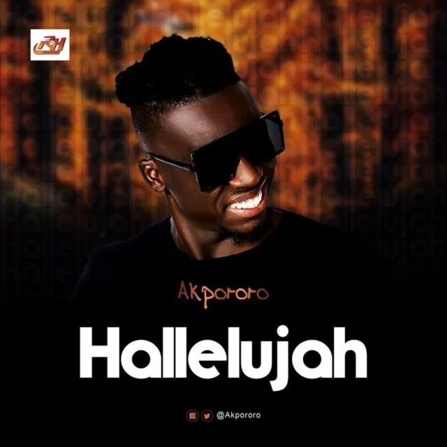 Download Music Hallelujah Mp3 By Akpororo