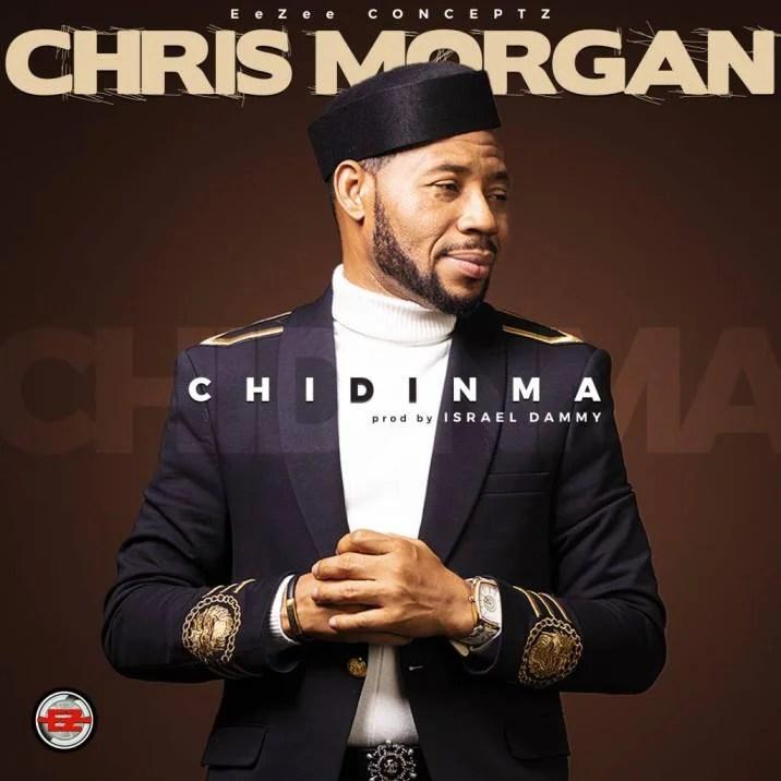 Download Music Chidinma Mp3 by Chris Morgan