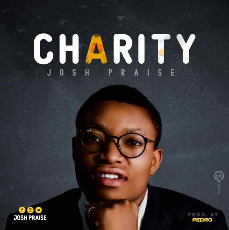 Download Music Charity Mp3 By Josh Praise