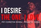 Download Music I Desire / The One I Love Mp3 by Pastor Chingtok Ishaku