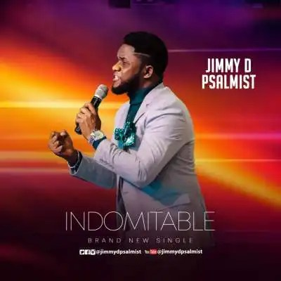 Download Music Indomitable Mp3 By Jimmy D'Psalmist