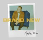 DOWNLOAD ALBUM Matthew West – Brand New (Mp3 + Zip Album)
