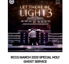 WELCOME TO RCCG MARCH 2020 SPECIAL HOLY GHOST SERVICE DAY ONE - LET THERE BE LIGHT III