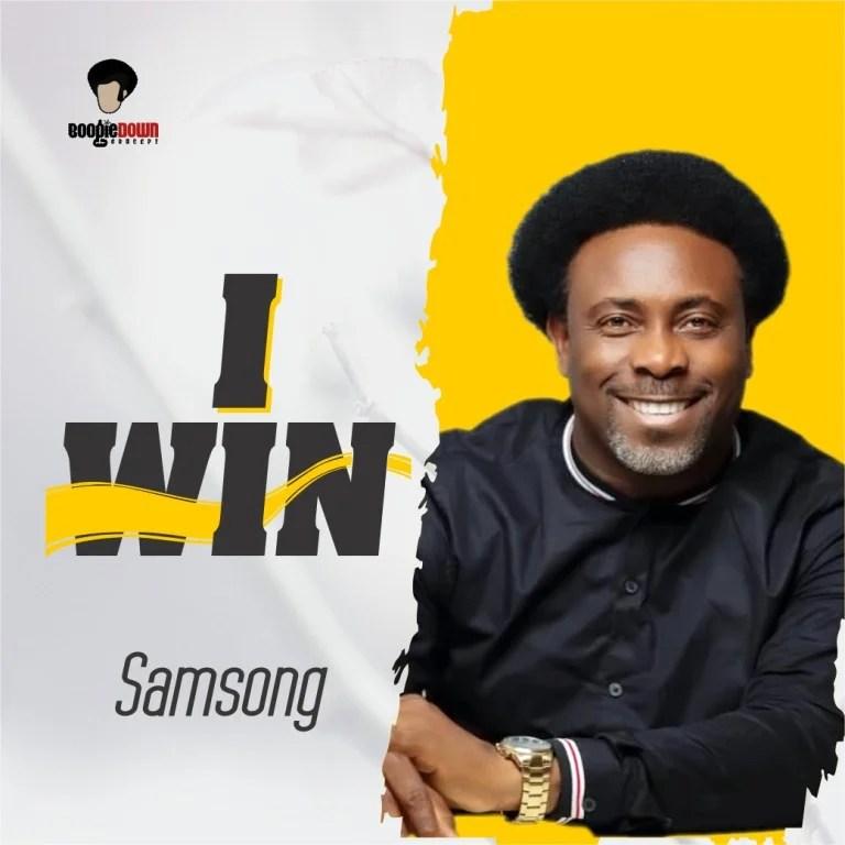 DOWNLOAD MP3: Samsong – I Win
