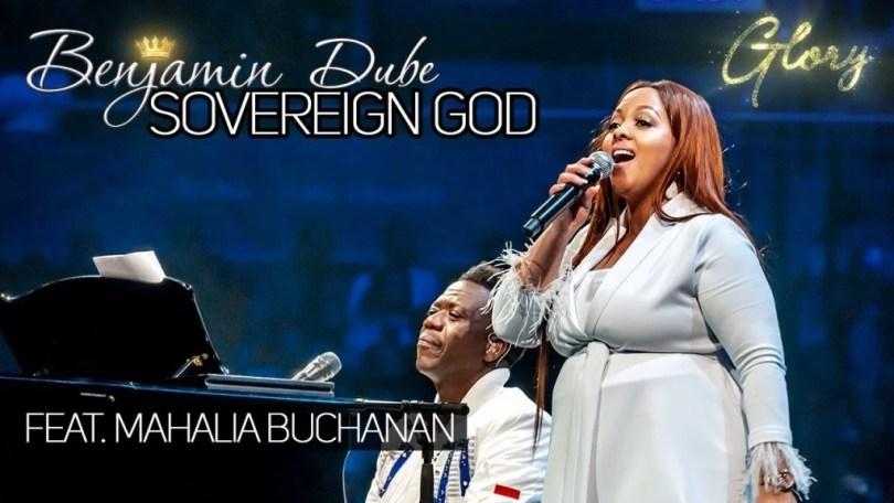 Benjamin Dube – Sovereign God Mp3 Ft. Mahalia Buchanan