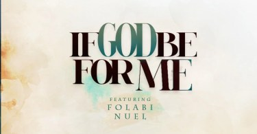 If God be for me Mp3 By Nosa