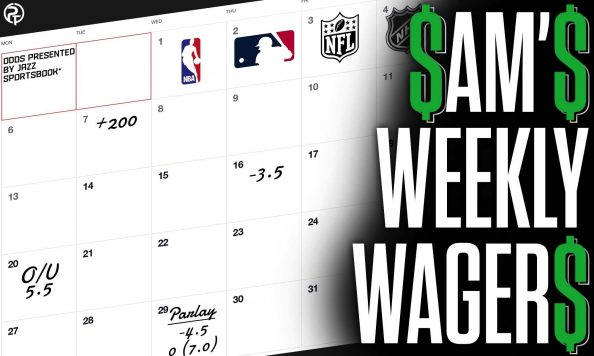 Sam's Weekly Wagers MLB NBA Bets