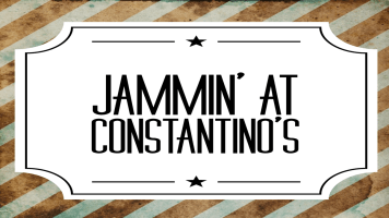 jammin' at constantino's 1200 x 675