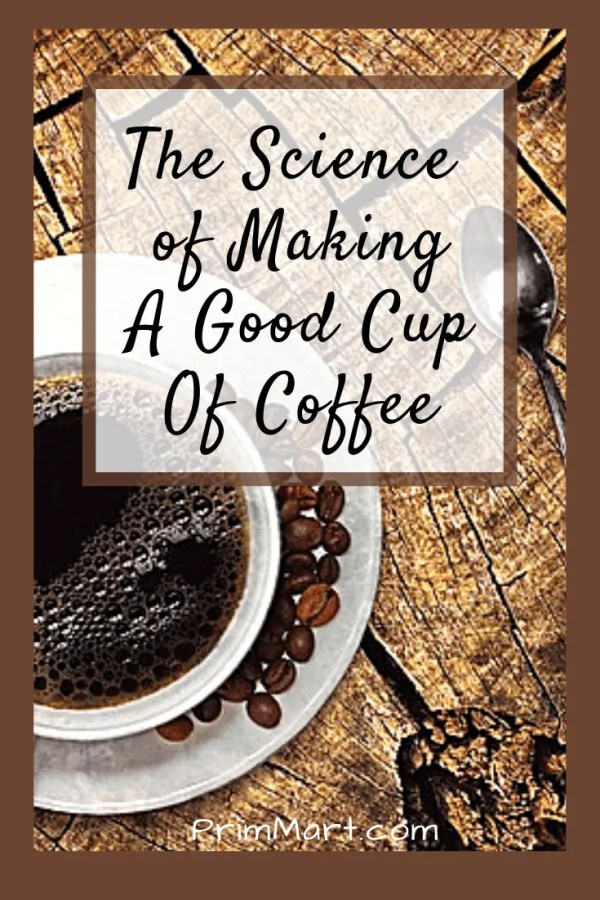 The Science of Making A Good Cup Of Coffee