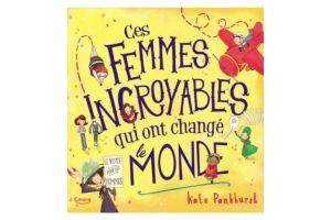 femmes incroyables changé le monde littérature jeunesse non sexiste