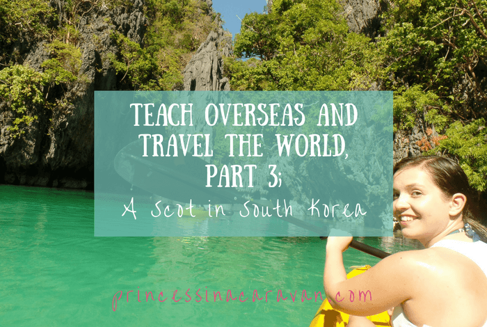Teach Overseas And Travel The World: Part 3, A Scot in South Korea.