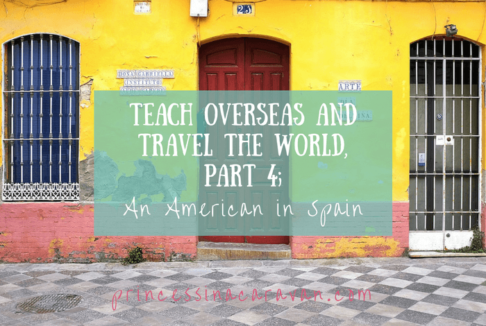 Teach Overseas And Travel The World, Part 4; An American in Spain