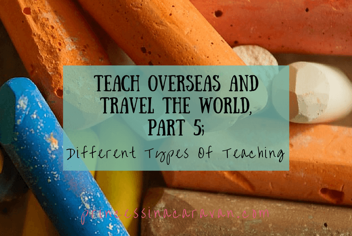 Teach Overseas And Travel The World, Part 5; Different Types of Teaching