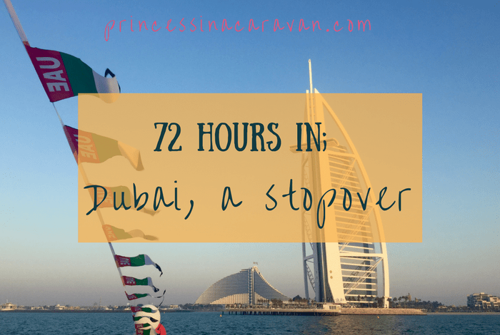 72 hours in Dubai, a stopover