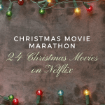 Christmas Movie Marathon - 24 Christmas Movies on Netflix - PrincessPinkyGirl.com