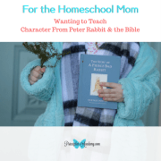 character study, peter rabbit, classical education, homeschool, homeschooling, Principle Approrach method, Bible principles