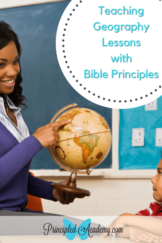 Teaching Geography, Geography Lessons, Bible Principles Lessons, Teaching with Bible Principles, Principle Approach, Principled Academy