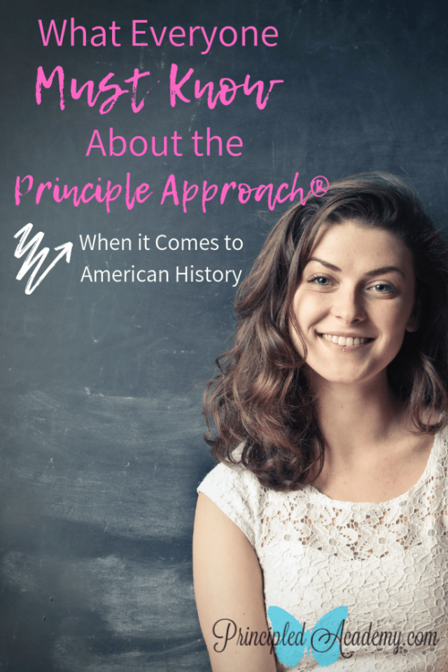 What Everyone Must Know About the Principle Approach, Principle Approach American History, Principle Approach Bible Principles, Christian Homeschooling, Classical Education
