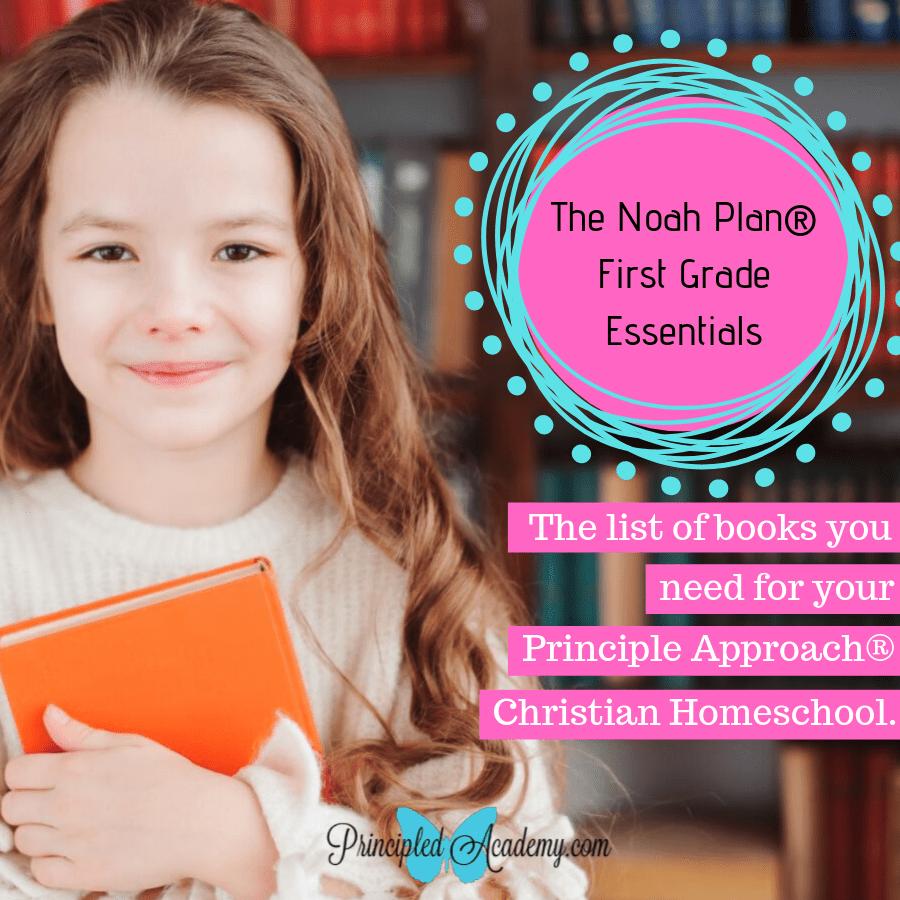 The Noah Plan® First Grade Essentials, Principle Approach, Christian Homeschool