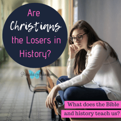 Are-Christians-the-Losers-in-History-Christian-Homeschooling-Principled-Academy-Biblical-Worldview-American-History.png