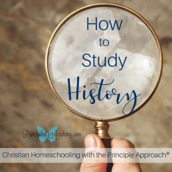 How-to-Study-History-Principle-Approach-Providential-History-Christian-Homeschooling-FB.png