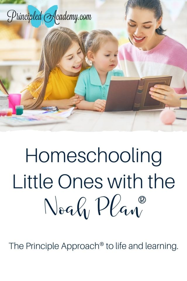 Homeschooling-little-ones-with-the-Noah-Plan-Principle-Approach-Principled-Academy-Biblical-Classical-Homeschoolers-Christian-Homeschooling