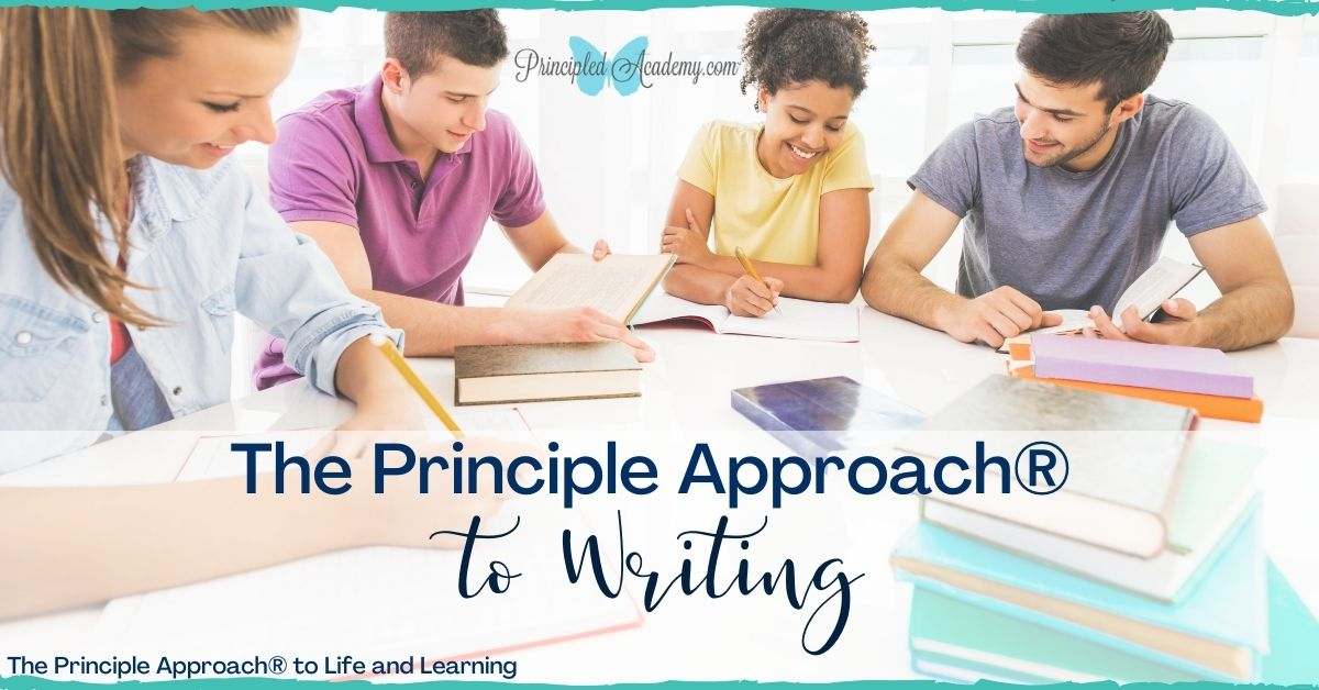 The-Principle-Approach-to-Writing-Principled-Academy-Christian-Homeschooling