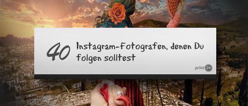 40 InstagramFotografen denen Du folgen solltest