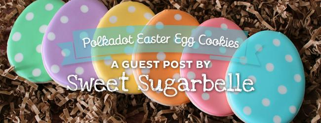 Easter Egg Cookie Tutorial by Sweet Sugarbelle