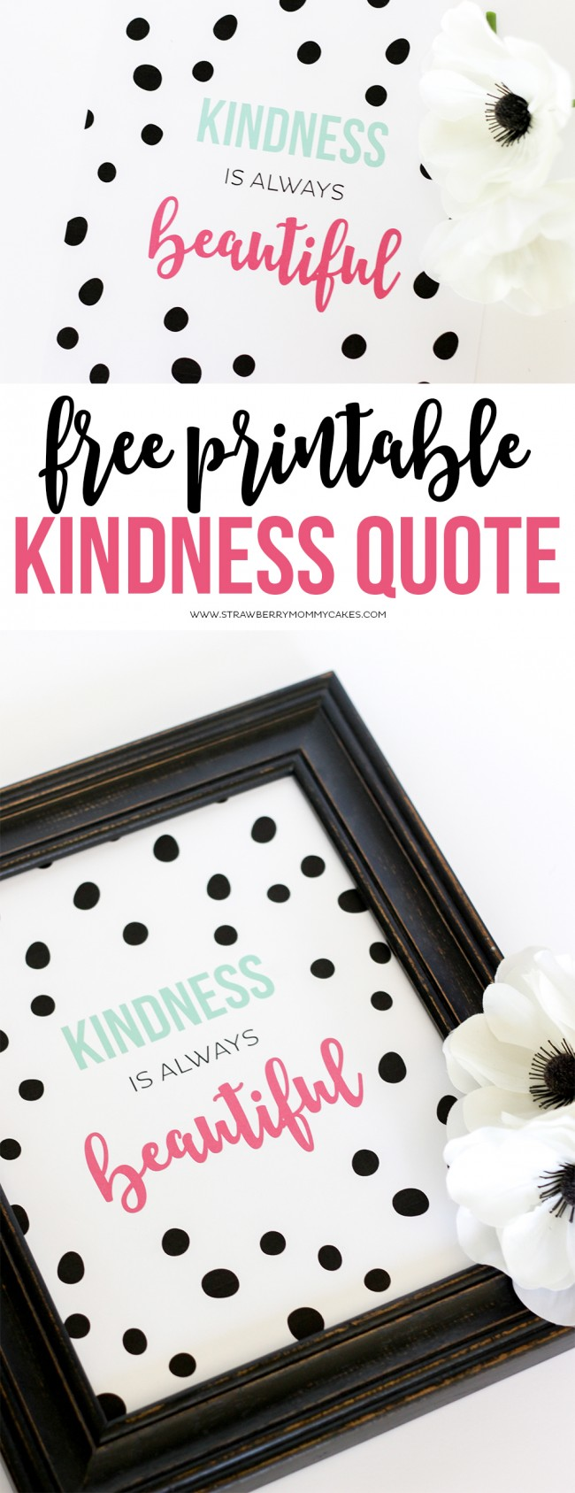 Download this FREE Printable Wall Art to remind yourself that Kindness is ALWAYS Beautiful!