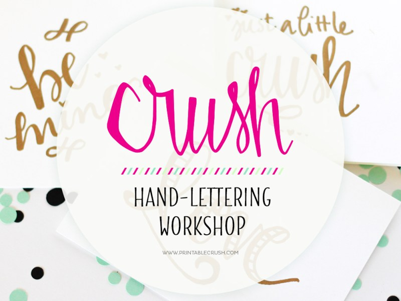 You're Invited to the Printable Crush Hand-Lettering Workshop! Join us in Mesa, AZ to Learn to create beautiful hand written love notes, eat yummy treats and chat with some new friends!