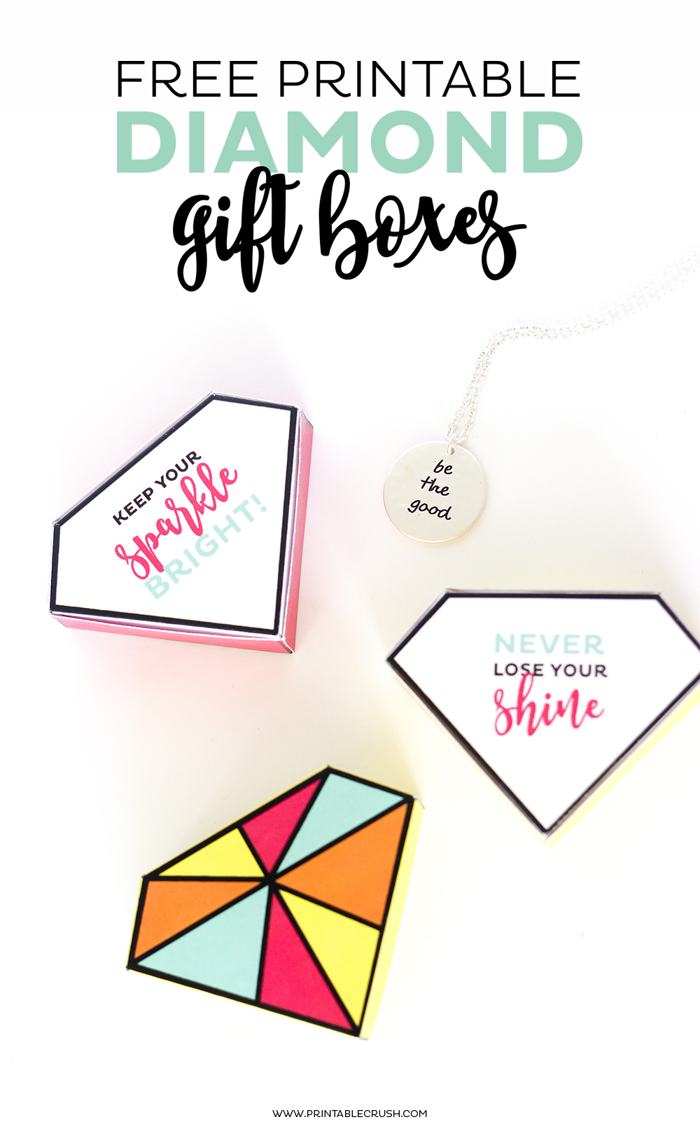 These FREE Printable Diamond Gift Boxes are the perfect packaging for jewelry! They're cute and remind your friends to radiate and sparkle!