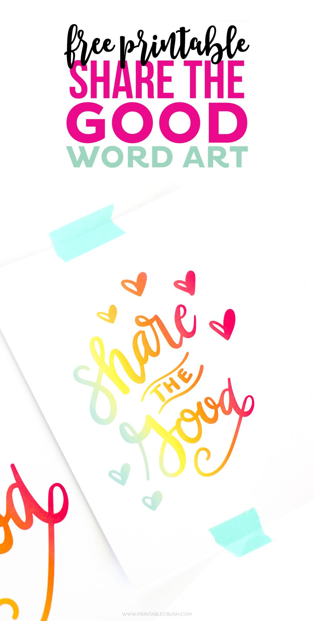 Free Share The Good Printable Word Art Printable Crush
