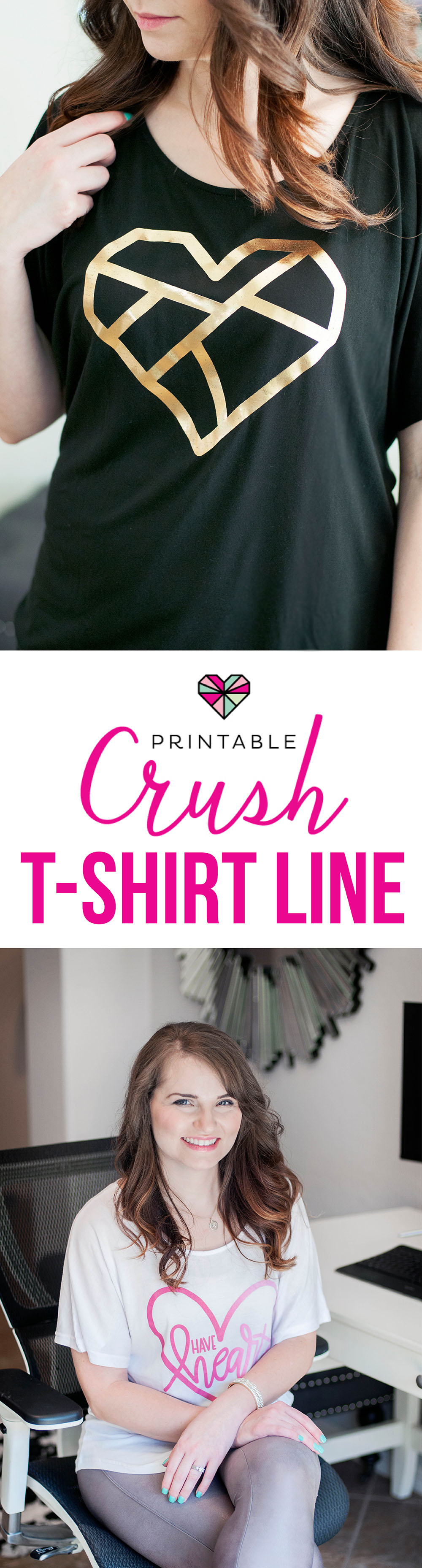 Introducing the new Printable Crush T-shirt Line with gold foil, ombre, and hand-lettereddesigns. These gorgeous tees are comfortable enough to wear at home with your yoga pants, and pretty enough to wear out on the town!