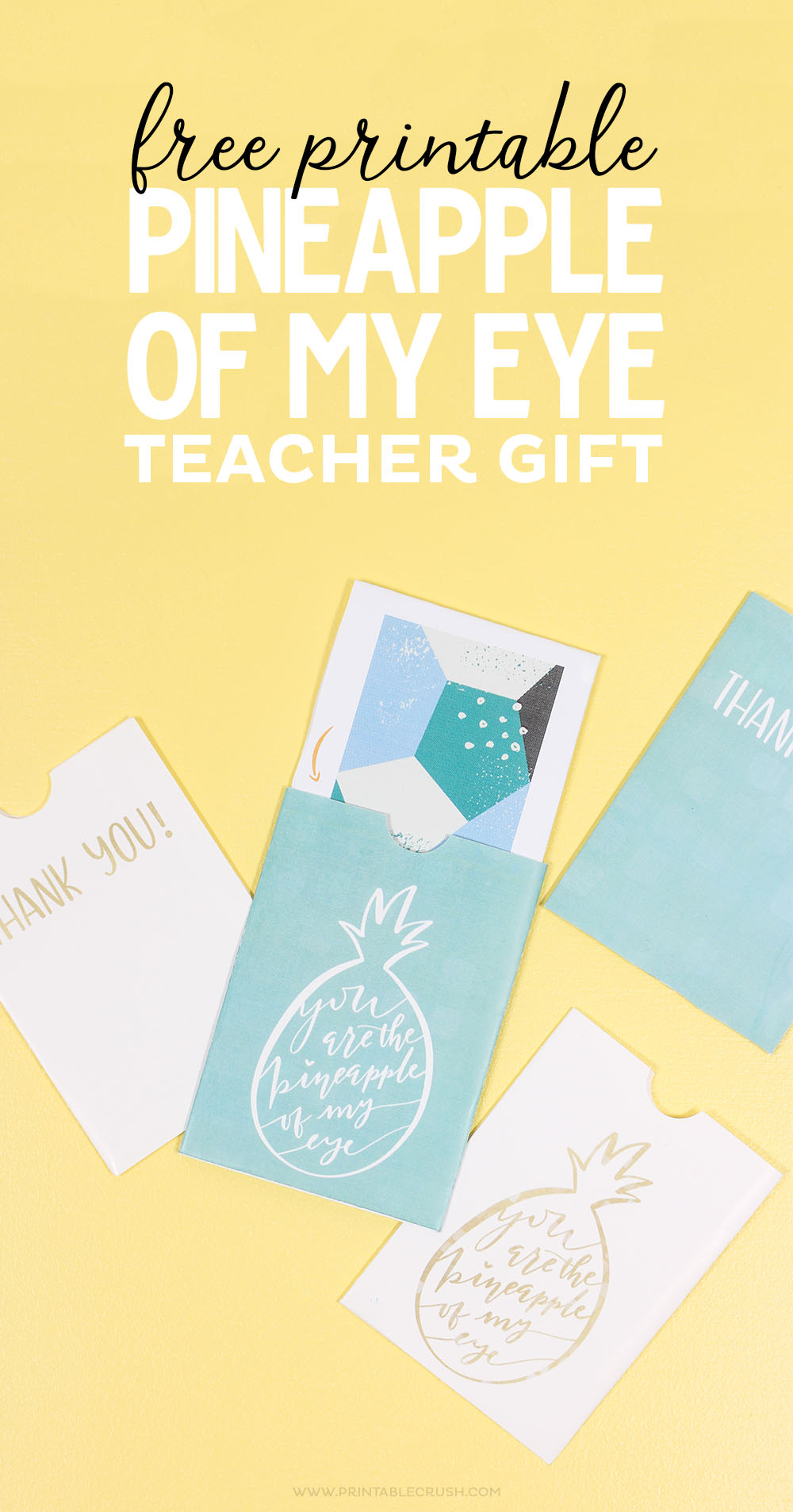 We all know teachers love GIFT CARDS for teacher appreciation week...so download this free printable Pineapple of My Eye Teacher Gift Card Holder!